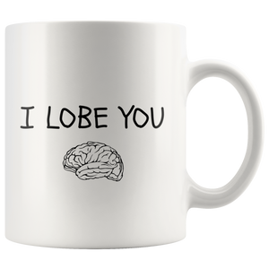 I Lobe You Brain Funny Gift For Doctor Nurse Anniversary Coffee Mug 11oz