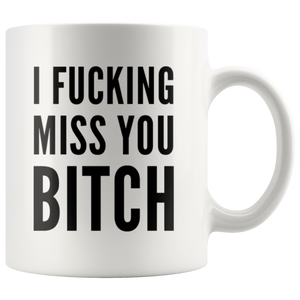 Long Distance I F***ing Miss You B Sarcastic Saying For Girlfriend Coffee Mug 11 oz