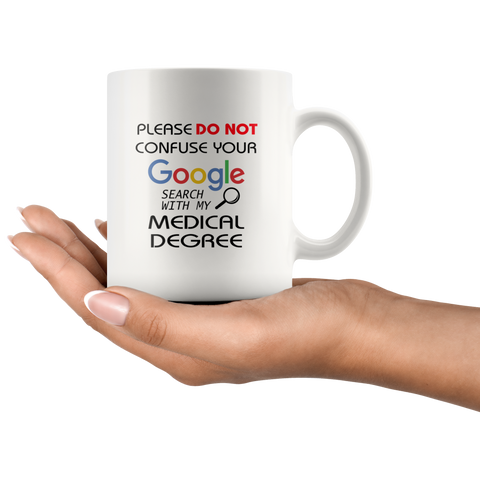 Please Do Not Confuse Search With My Degree Funny Doctor Mug 11 oz