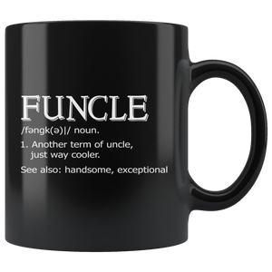 Funcle Another Term For Uncle Definition Gift Ceramic Coffee Mug 11 oz