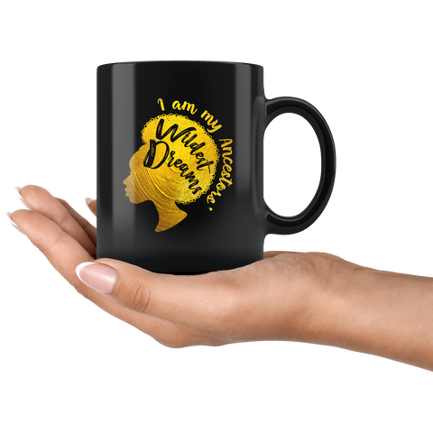 I Am My Ancestors Wildest Dreams  My Roots Premium Mug