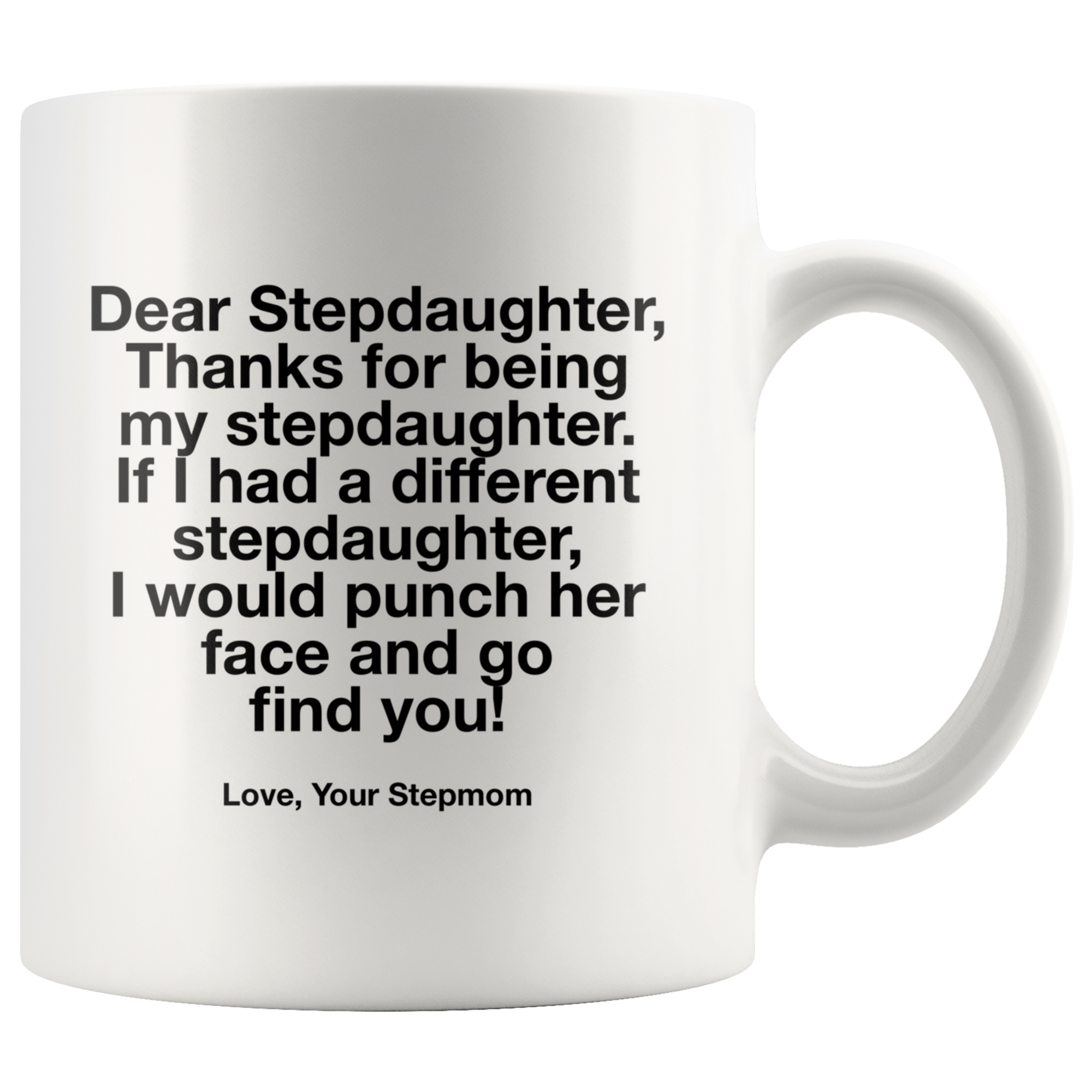 Dear Stepdaughter Thanks for Being My Stepdaughter Coffee Mug 11 oz