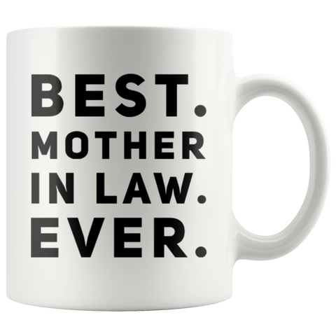 Gift For Mom Best Mother-In-Law Ever Thank You Mom Appreciation Coffee Mug 11 oz
