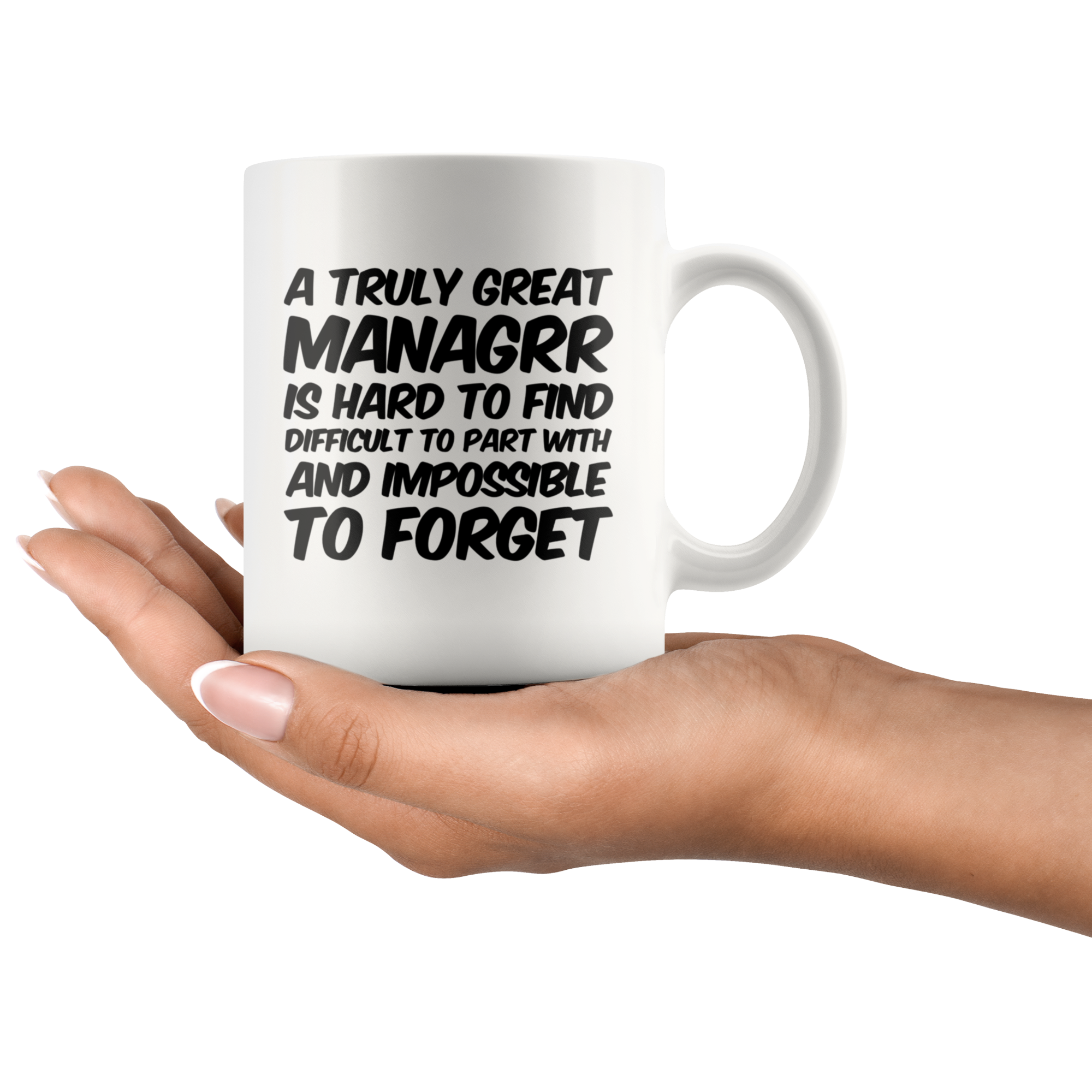 Gifts for Managers - A Truly Great Managrr Is Hard To Find Coffee Mug 11 oz