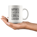 Happiness Is A Cup Of Coffee & Good Book Lover Ceramic Coffee Mug 11oz