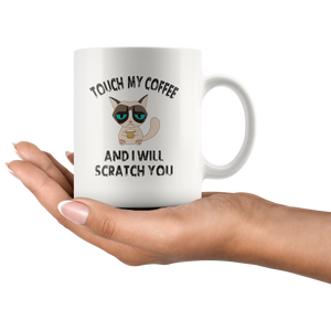 Grumpy Kitten Cat Lover Touch My Coffee I Will Scratch You Ceramic Mug