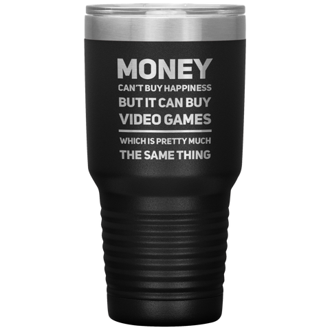 Video Game Gift Money Can't Buy Happiness But Can Buy Video Game Tumbler 30 oz