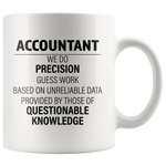 Accountant We Do Precision Questionable Knowledge Gift Coffee Mug 11oz