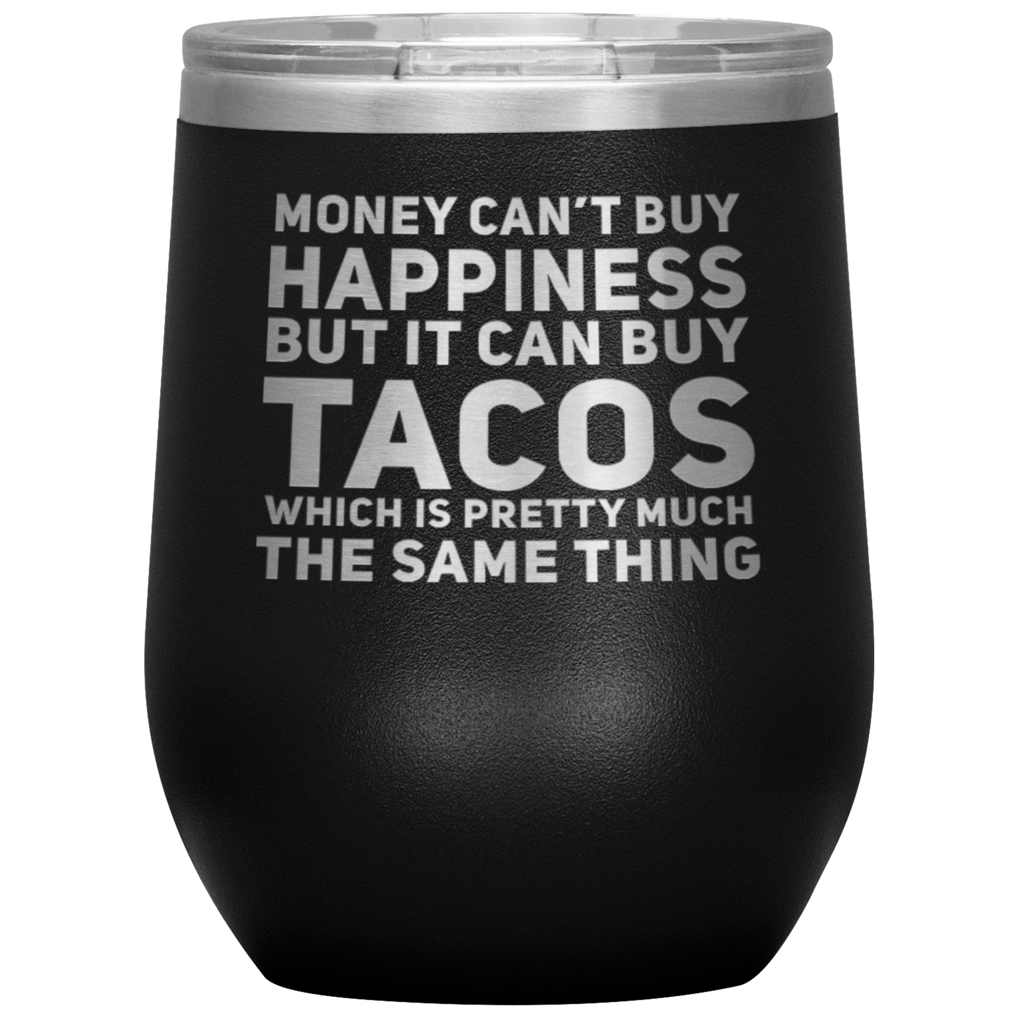 Taco Lover Gift Money Can't Buy Happiness But Can Buy Tacos Coffee Tumbler 12 oz