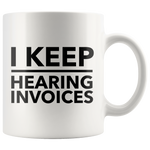 I Keep Hearing Invoices Funny Work Accountant Gift Mug 11oz Panvola