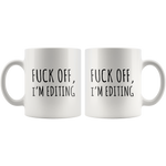 Photographer Gift F*** Off I'm Editing Photography Appreciation Coffee Mug 11 oz