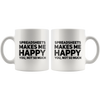 Spreadsheets Makes Me Happy You Not So Much Accountant Coffee Mug 11 oz