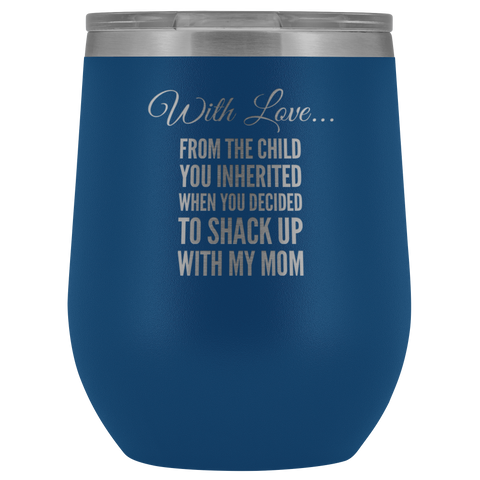 Stepdad Gift With Love From The Child You Inherited From Stepchild Tumbler 12 oz