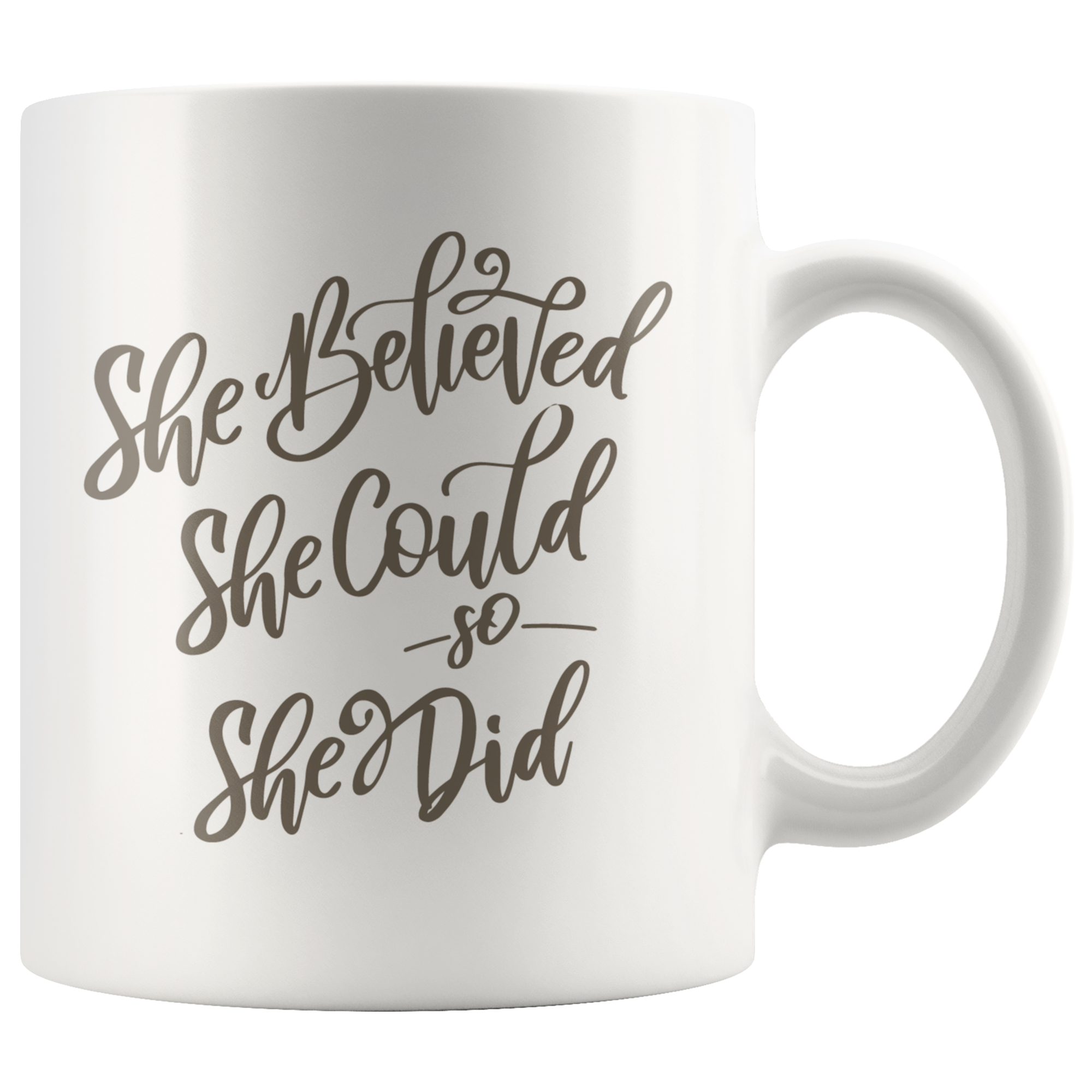 She Believed She could So She Did Novelty Coffee Mug