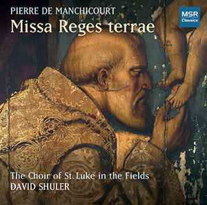 "Pierre de Manchicourt ""Missa Reges terrae"" CD"