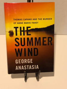 Summer Wind : Thomas Capano and the Murder of Anne Marie Fahey, The