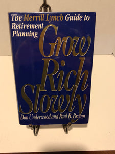 Grow Rich Slowly: The Merrill Lynch Guide to Retirement Planning