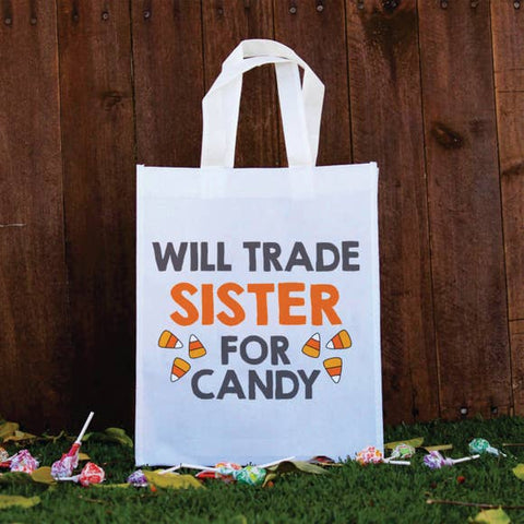 "Halloween Candy Bag-""Will Trade Sister for Candy"""