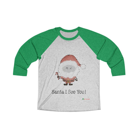 3/4 Sleeve Tee | Santa I See You | Unisex Multiple Colors | Christmas Apparel | All For Xmas