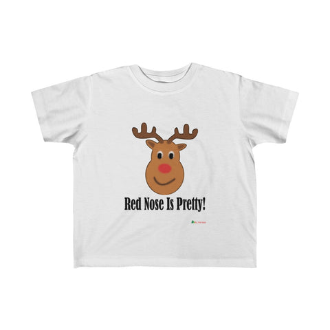 Toddler T-Shirt | Red Nose Is Pretty | Many Colors | Christmas Apparel | All For Xmas