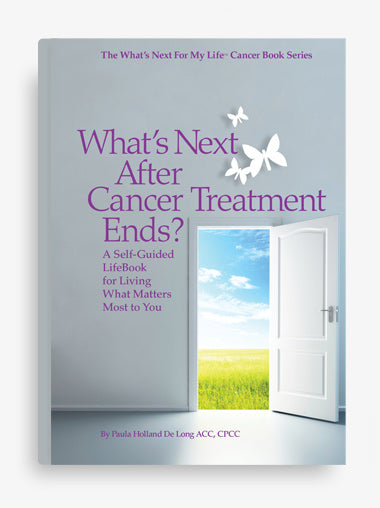 What's Next After Cancer Treatment Ends?  Life Book