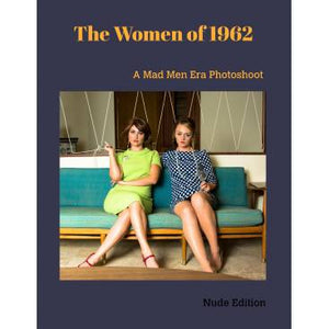 Women of 1962 - Nude Edition - softcover book