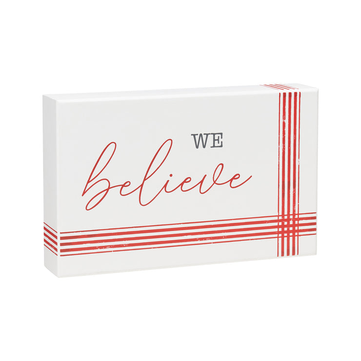 We Believe Striped Sign