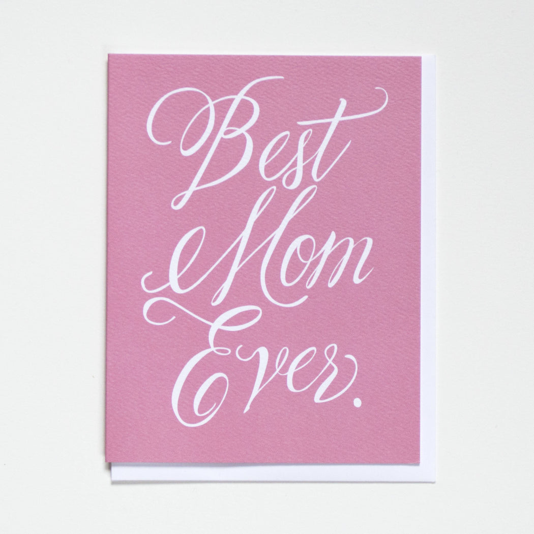Best Mom Ever - a special card for your mom - mother's day card