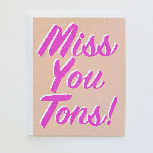 Miss you tons in vintage signage inspired script.