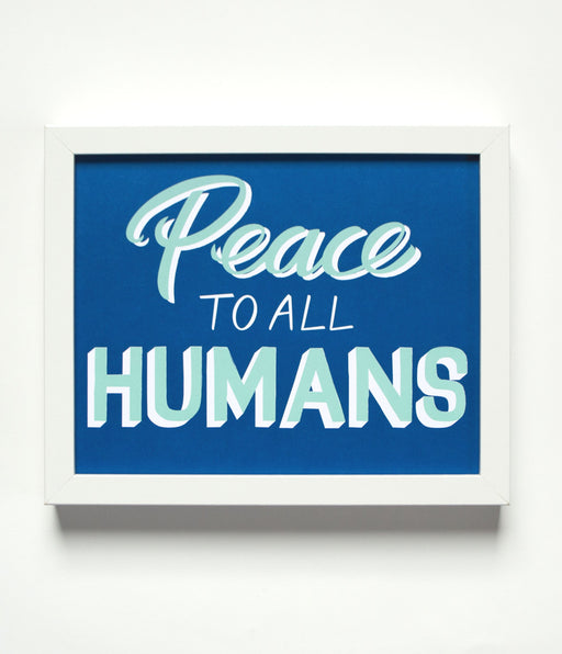 Peace to All Humans Affirmation Print