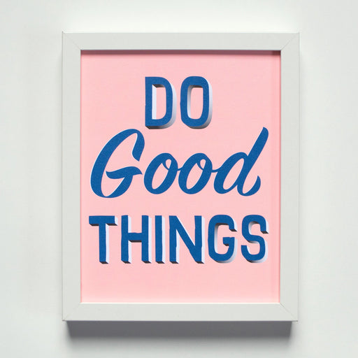 Do Good Things Affirmation Print