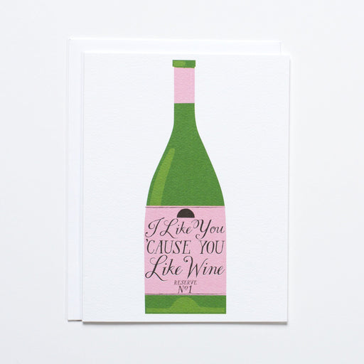 I Like You 'cause You Like Wine Note Card