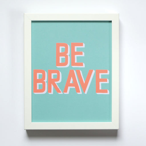 Small Neon and Aqua Be Brave Print