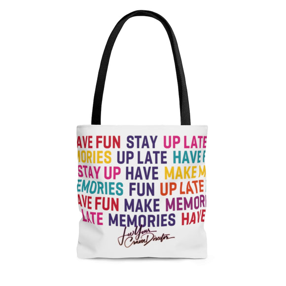 Stay Up Late Have Fun Make Memories Color Slogan Tote Bag