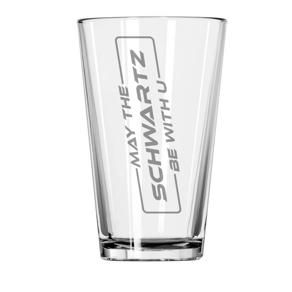 May the Schwartz Be with U Etched Pint Glass
