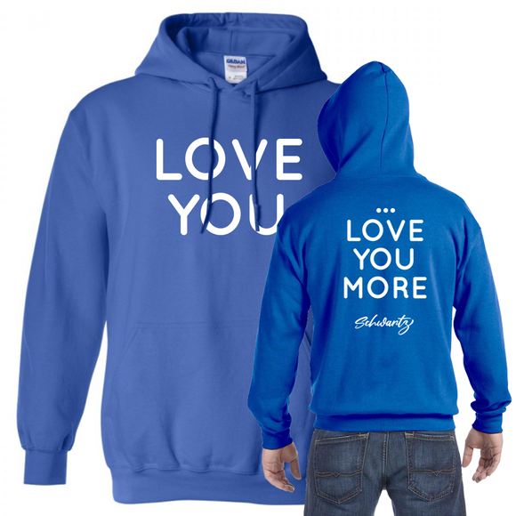 Love You.. Love You More 2-Sided Hoodie