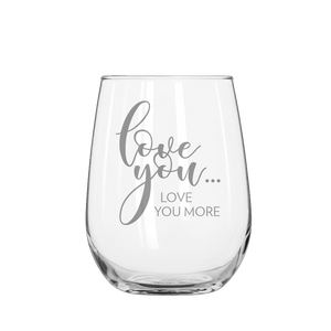 Love You Love You More Stemless Wine Glass