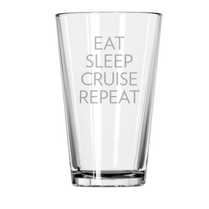 EAT SLEEP CRUISE REPEAT Etched Pint Glass