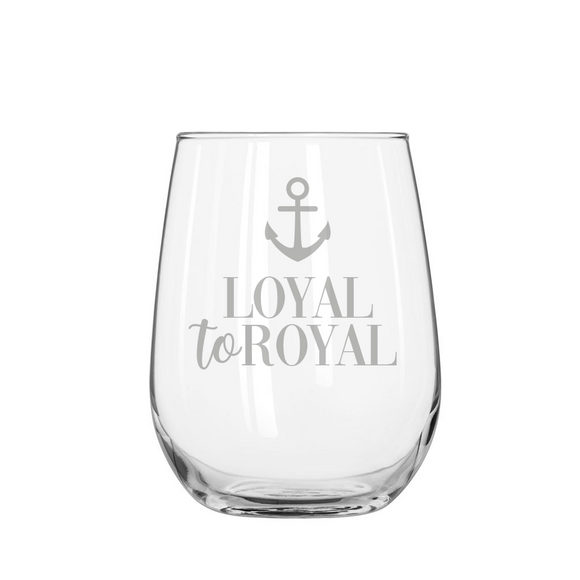 LOYAL TO ROYAL Stemless Wine Glass