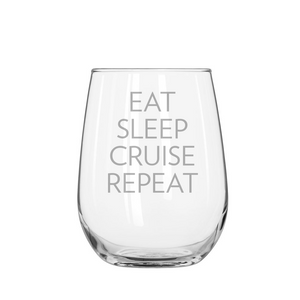 EAT SLEEP CRUISE REPEAT Stemless Wine Glass