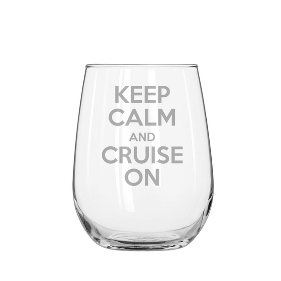KEEP CALM AND CRUISE ON Stemless Wine Glass