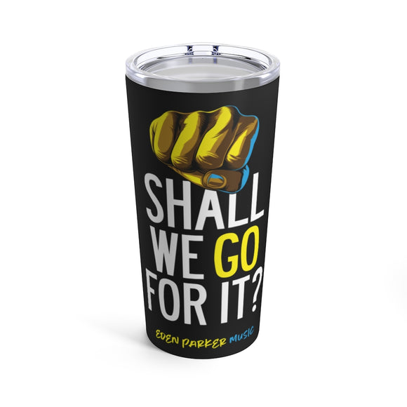 Eden Parker Music Shall We Go For It 20oz Hot/Cold Stainless Tumbler