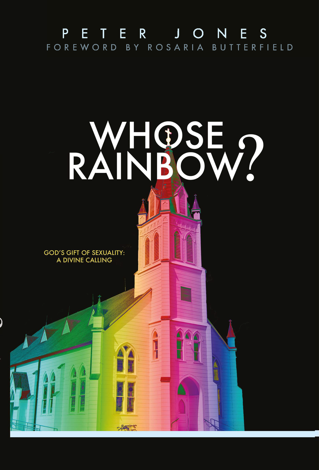 Whose Rainbow: God's Gift of Sexuality