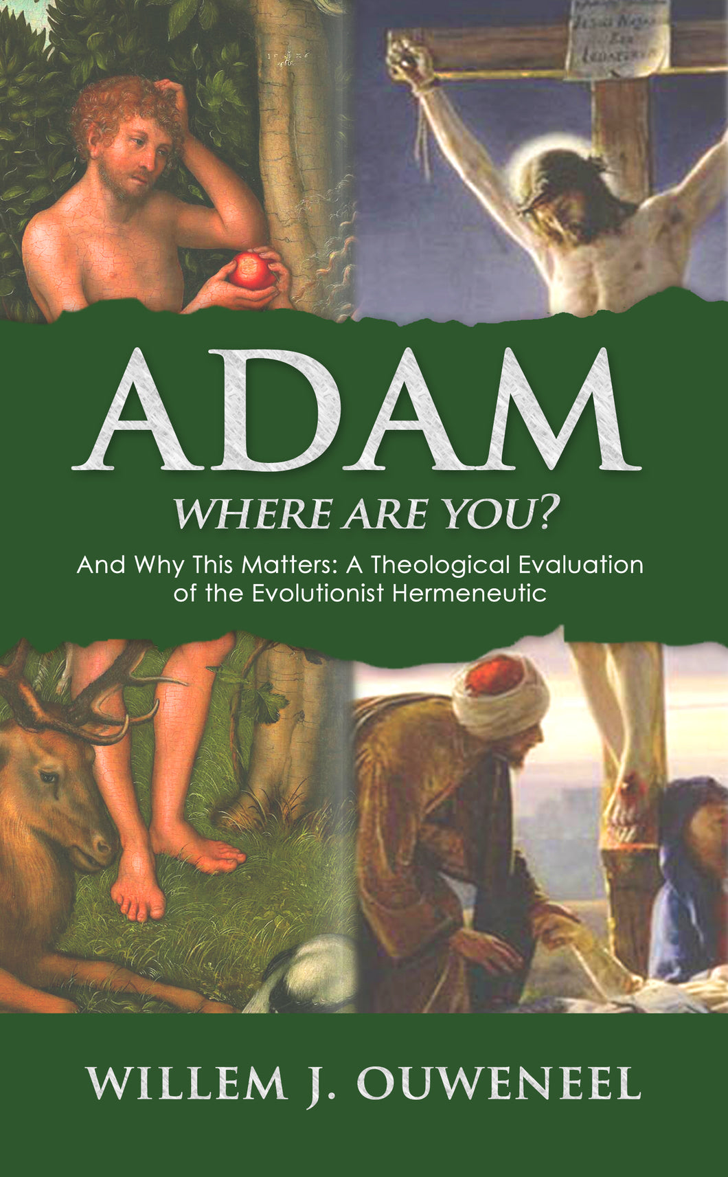 Adam, Where Are You? And Why This Matters: A Theological Evaluation of the New Evolutionist Hermeneutics