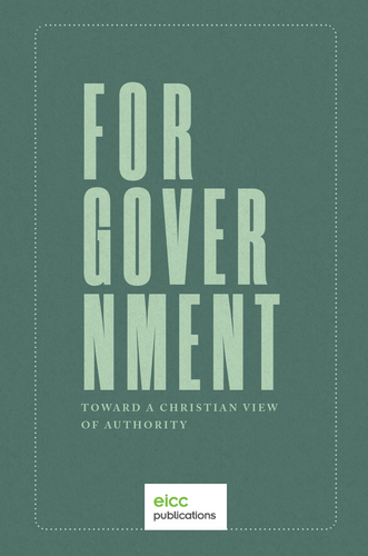 For Government: Toward a Christian View of Authority EBOOK