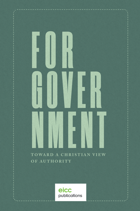 For Government: Toward a Christian View of Authority