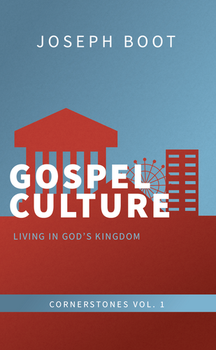 Gospel Culture: Living in God's Kingdom