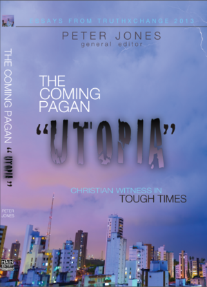 The Coming Pagan Utopia: Christian Witness in Tough Times