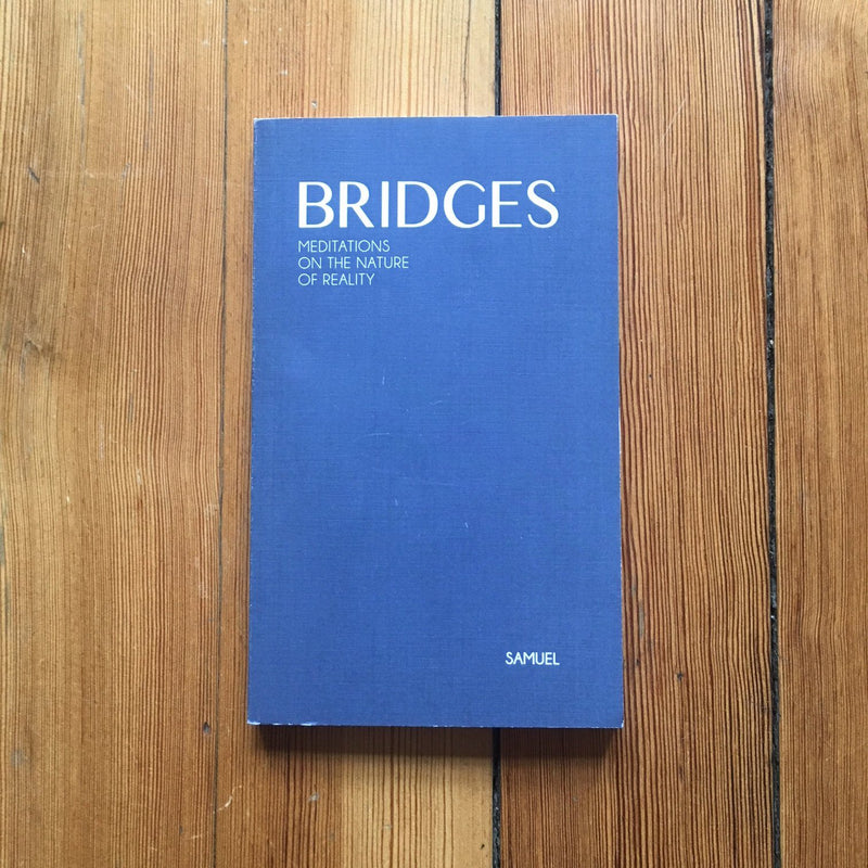 Bridges: Meditations on the Nature of Reality Samuel
