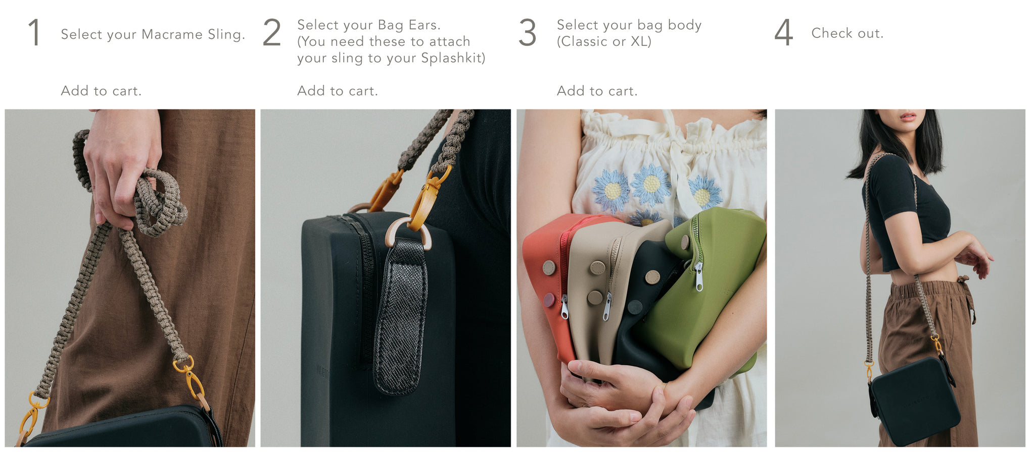 1.) Select your sling, 2.) Select your bag ears, 3.) Select your bag body, 4.) Check Out